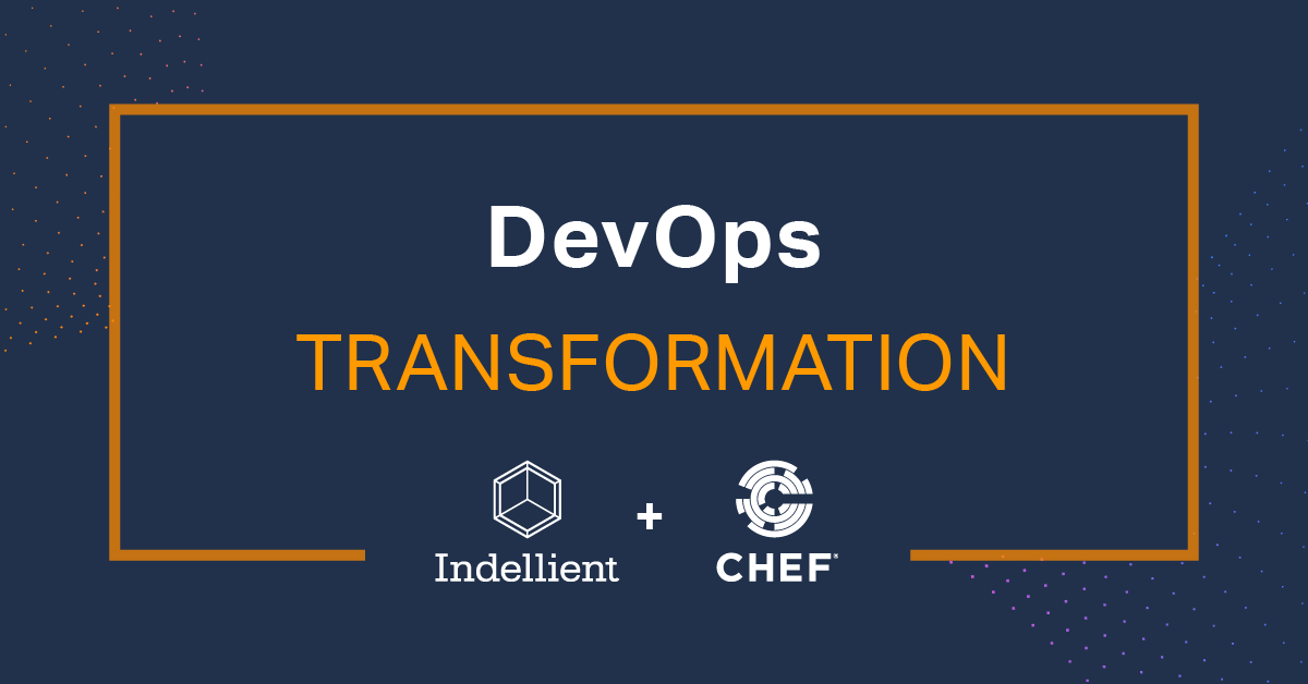 """Image with the words """"Devops Transformation"""" and the logos for Indellient and Chef"""